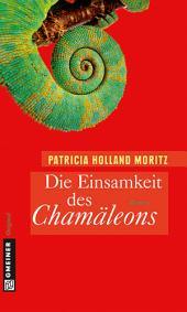 Die Einsamkeit des Chamäleons: Rebekka Schombergs erster Fall