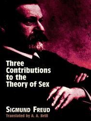 Three Contributions To The Theory Of Sex Book PDF