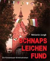 Schnapsleichenfund: Ein Fürstenauer Kriminalroman