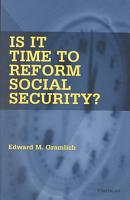Is It Time to Reform Social Security  PDF