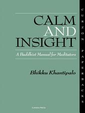 Calm and Insight: A Buddhist Manual for Meditators