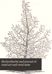 Horticulturist and Journal of Rural Art and Rural Taste: Volume 4
