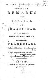 Cursory Remarks on Tragedy, on Shakespeare and on Certain French and Italian Poets, Principally Tragedians...