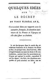 Quelques idées sur le décret du vingt floréal an X, considéré dans ses rapports avec le caractère français, la situation intérieure de la France et l'époque où elle doit fixer sa destinée