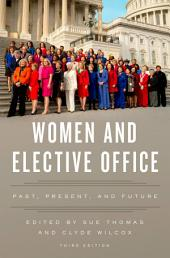 Women and Elective Office: Past, Present, and Future, Edition 3