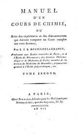 Manuel d'un cours de chimie, ou Série des expériences et des démonstrations qui doivent composer un Cours complet sur cette science: Volume2