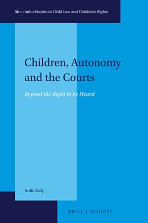 Children  Autonomy and the Courts PDF