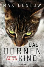Das Dornenkind: Ein Fall für Nils Trojan 5 - Psychothriller