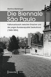 Die Biennale Sao Paulo: Kulturaustausch zwischen Brasilien und der jungen Bundesrepublik Deutschland (1949-1954)