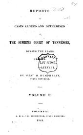 Reports of Cases Argued and Determined in the Supreme Court of Tennessee, During the Years 1839 [to 1851]: Volume 2
