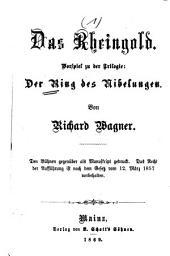 Der Ring des Nibelungen: Trilogie. ¬Das Rheingold : Vorspiel zu der Trilogie Der Ring des Nibelungen. 1
