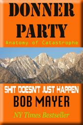 The Donner Party: excerpt from Shit Doesn't Just Happen