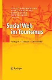 Social Web im Tourismus: Strategien - Konzepte - Einsatzfelder