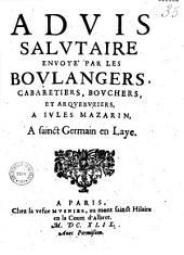 Advis salvtaire envoyé par les bovlangers, cabaretiers, bovchers et arqvebvziers à Ivles Mazarin, à Sainct Germain en Laye