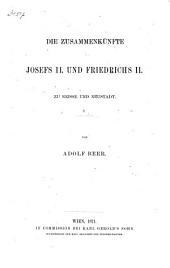Die Zusammenkünfte Josefs II. und Friedrichs II. zu Neisse und Neustadt