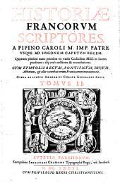 A Pipino Caroli M. Imp. Patre Usque Ad Hugonem Capetum Regem: 2
