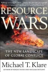 Resource Wars: The New Landscape of Global Conflict