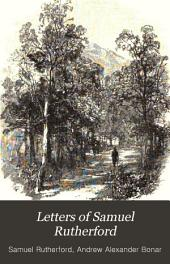 Letters of Samuel Rutherford: With a Sketch of His Life and Biographical Notices of His Correspondents, Part 4