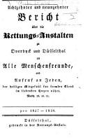 Achtzehnter und neunzehnter Bericht   ber die Rettungs Anstalten zu Overdyck und D  sselthal an alle Menschenfreunde     pro 1837 1838 PDF