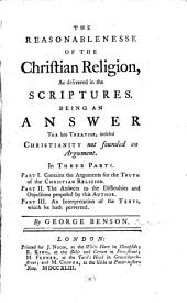 The reasonablenesse of the Christian religion as delivered in the Scriptures, an answer to a treatise [by H. Dodwell] intitled Christianity not founded on argument: Volume 3