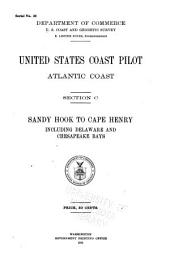 United States Coast Pilot: Atlantic Coast. Section C. Sandy Hook to Cape Henry Including Delaware and Chesapeake Bays ...