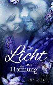 Ein Licht aus Hoffnung: Liebesroman
