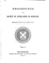 Proceedings of the Society of Antiquaries of Scotland: Volume 1