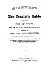 New York State Illustrated, Or, the Tourist's Guide Through the Empire State