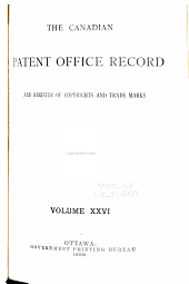 The Canadian Patent Office Record and Register of Copyrights and Trade Marks: Volume 26