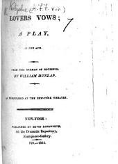 Lovers Vows; a play, in five acts [and in prose]. From the German of Kotzebue, by W. Dunlap