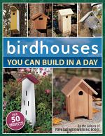 Birdhouses You Can Build in a Day
