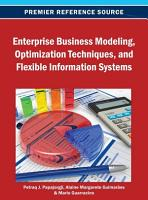 Enterprise Business Modeling  Optimization Techniques  and Flexible Information Systems PDF