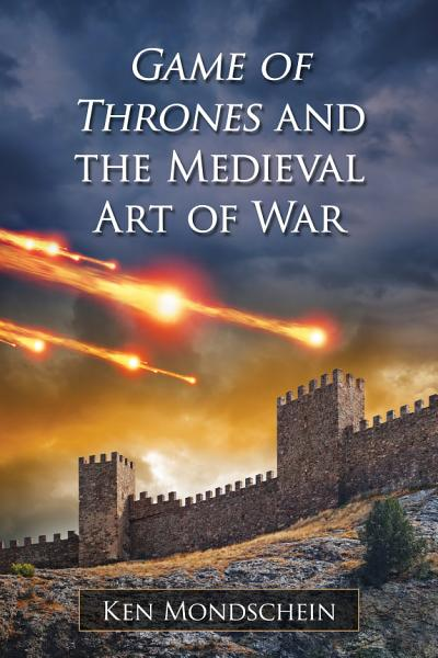 Download Game of Thrones and the Medieval Art of War Book