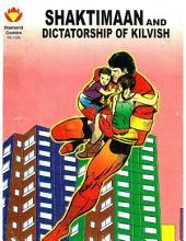 Shaktimaan And Dictatorship of Kilvish English