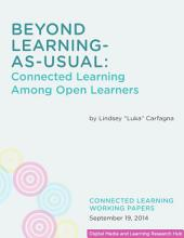 Beyond Learning-As-Usual: Connected Learning Among Open Learners