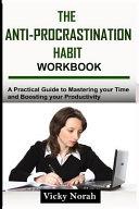 The Anti procrastination Habit Workbook PDF
