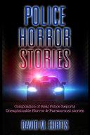 Police Horror Stories