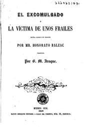 El Excomulgado, ó, La víctima de unos frailes