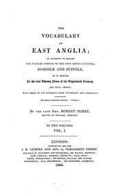 The Vocabulary of East-Anglia Etc: Volume 1