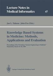 """Knowledge Based Systems in Medicine: Methods, Applications and Evaluation: Proceedings of the Workshop """"System Engineering in Medicine"""", Maastricht, March 16–18, 1989"""