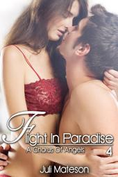 Flight In Paradise 4: A Chorus Of Angels : Erotica Sex: (Adults Only Erotica)