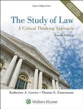 The Study of Law: A Critical Thinking Approach, Edition 4