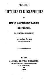Profils critiques et biographiques des 900 Représentants du Peuple. Par un Vétéran de la Presse [P. Lourdoueix]. Quatrième édition, corrigée, augmentée