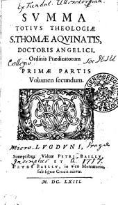SVMMA TOTIVS THEOLOGIAE S. THOMAE AQVINATIS, DOCTORIS ANGELICI, Ordinis Praedicatorium: PRIMAE PARTIS Volumen secundum, Page 1