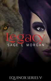 Equinox 5: Legacy (paranormal werewolf shifter erotica)
