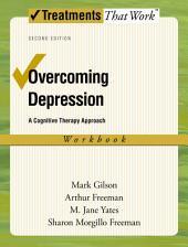 Overcoming Depression: A Cognitive Therapy Approach, Edition 2