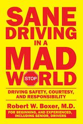Sane Driving in a Mad World: Driving Safety, Courtesy, and Responsibility