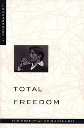 Total Freedom: The Essential Krishnamurti