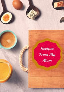 Recipes From My Mom
