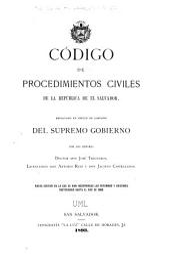 Código de procedimientos civiles de la República de El Salvador: redactado en virtud de comisión del supremo gobierno por los señores doctor Don José Trigueros
